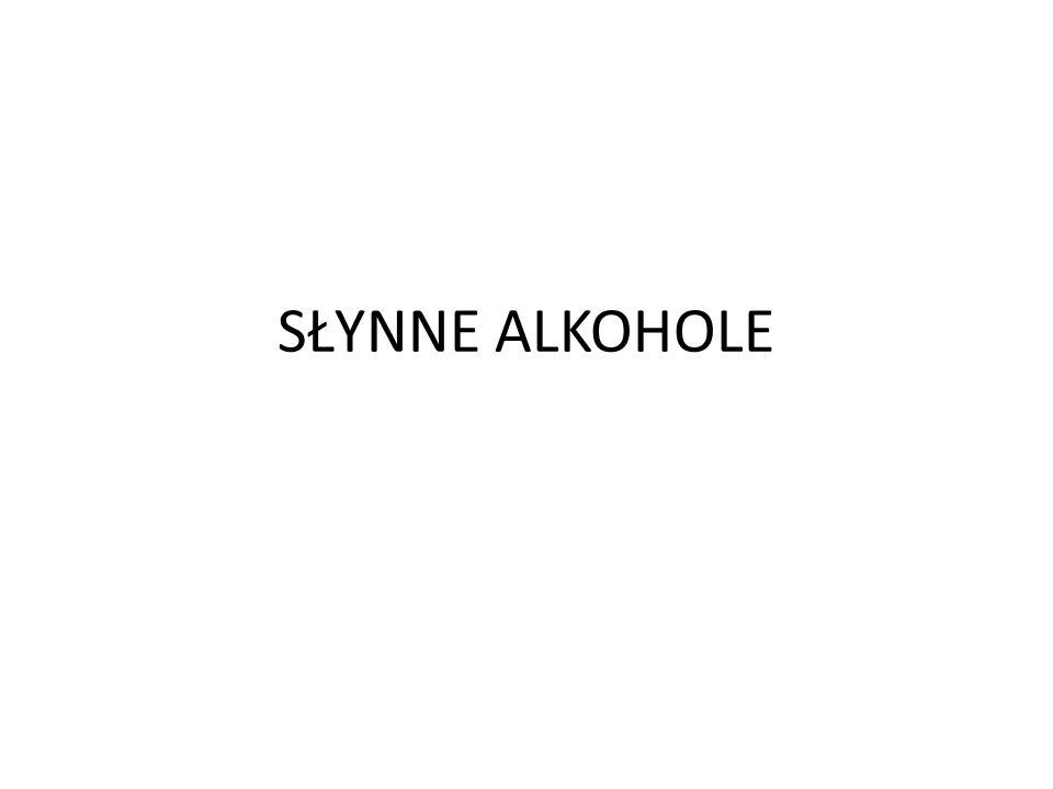 SŁYNNE ALKOHOLE