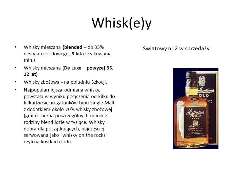 Whisk(e)y Whisky mieszana (blended – do 35% destylatu słodowego, 3 lata leżakowania min.) Whisky mieszana (De Luxe – powyżej 35, 12 lat) Whisky zbożowa - na południu Szkocji, Najpopularniejsza odmiana whisky, powstała w wyniku połączenia od kilku do kilkudziesięciu gatunków typu Single-Malt z dodatkiem około 70% whisky zbożowej (grain).