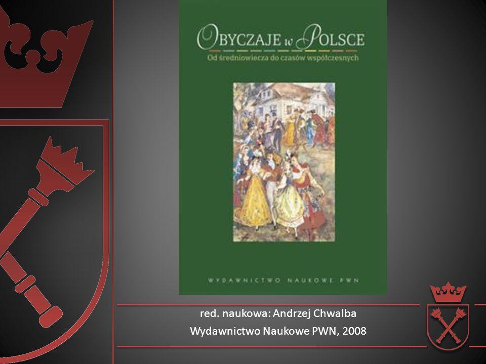red. naukowa: Andrzej Chwalba Wydawnictwo Naukowe PWN, 2008