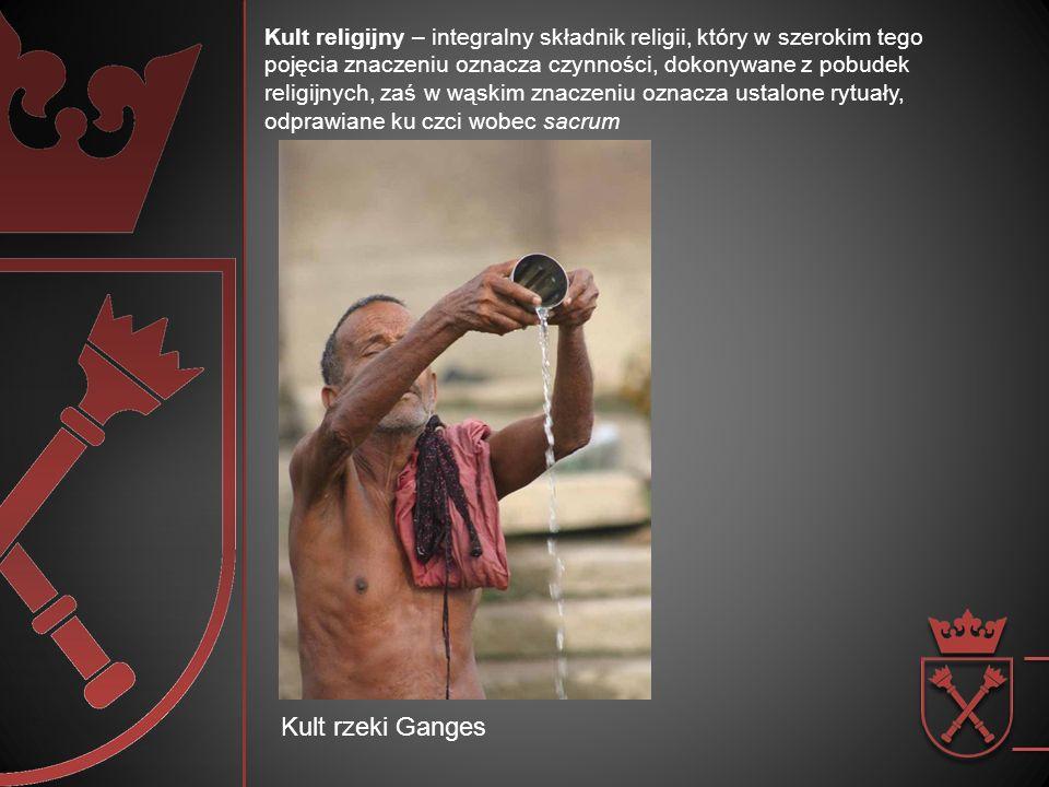 Kult religijny – integralny składnik religii, który w szerokim tego pojęcia znaczeniu oznacza czynności, dokonywane z pobudek religijnych, zaś w wąskim znaczeniu oznacza ustalone rytuały, odprawiane ku czci wobec sacrum Kult rzeki Ganges