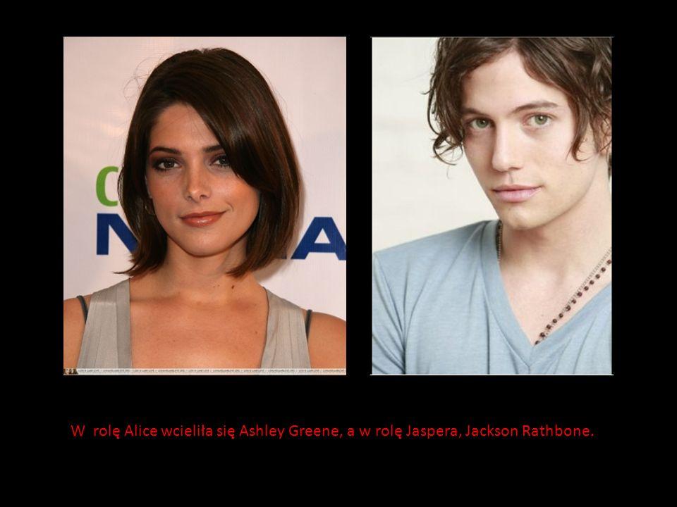 W rolę Alice wcieliła się Ashley Greene, a w rolę Jaspera, Jackson Rathbone.