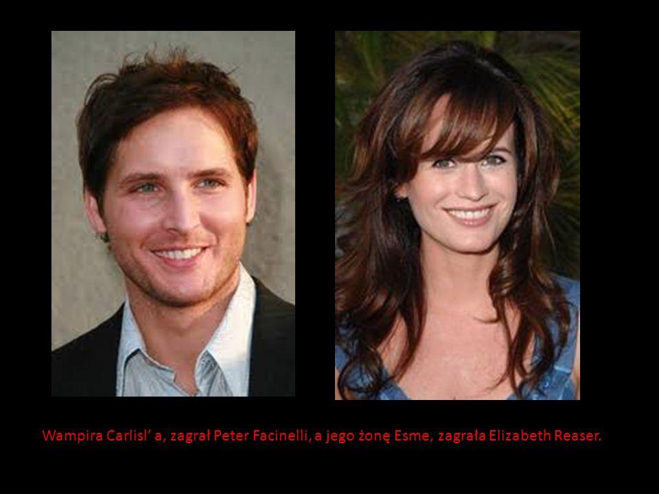 Wampira Carlisl' a, zagrał Peter Facinelli, a jego żonę Esme, zagrała Elizabeth Reaser.