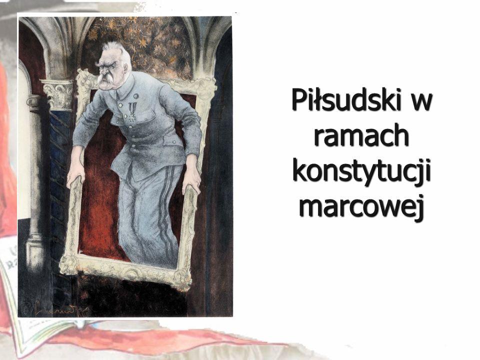 Piłsudski w ramach konstytucji marcowej