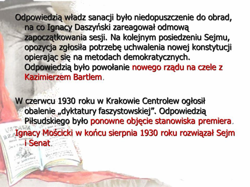 Odpowiedzią władz sanacji było niedopuszczenie do obrad, na co Ignacy Daszyński zareagował odmową zapoczątkowania sesji. Na kolejnym posiedzeniu Sejmu