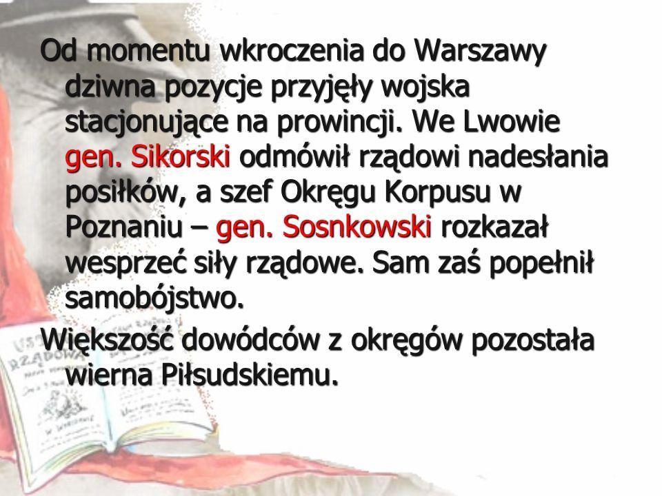 Od momentu wkroczenia do Warszawy dziwna pozycje przyjęły wojska stacjonujące na prowincji. We Lwowie gen. Sikorski odmówił rządowi nadesłania posiłkó