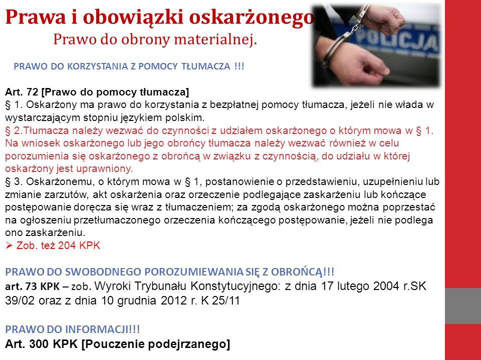 PRAWO DO KORZYSTANIA Z POMOCY TŁUMACZA !!. Art. 72 [Prawo do pomocy tłumacza] § 1.