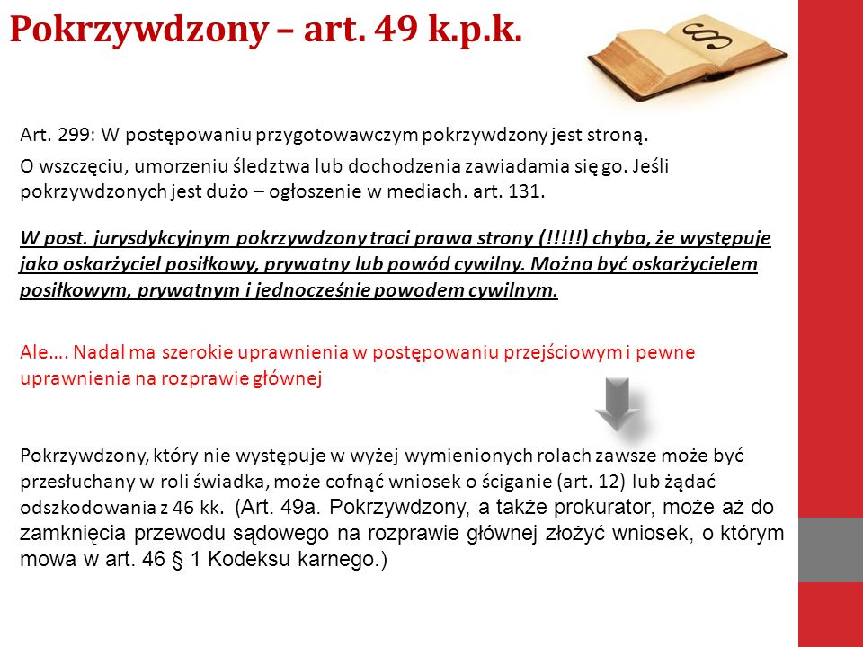 Art. 299: W postępowaniu przygotowawczym pokrzywdzony jest stroną.