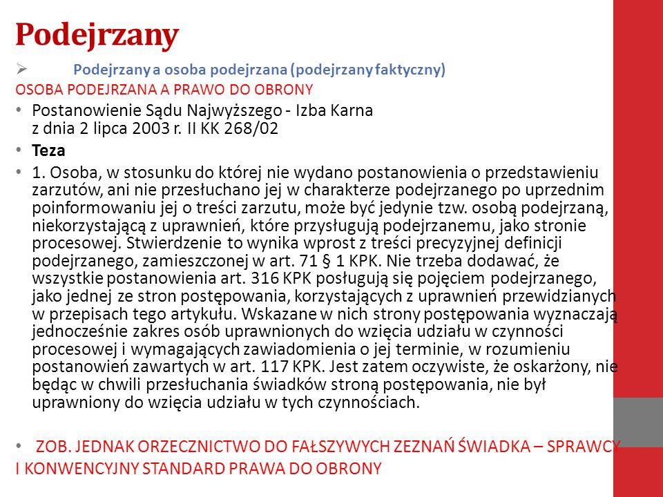 Podejrzany  Podejrzany a osoba podejrzana (podejrzany faktyczny) OSOBA PODEJRZANA A PRAWO DO OBRONY Postanowienie Sądu Najwyższego - Izba Karna z dnia 2 lipca 2003 r.