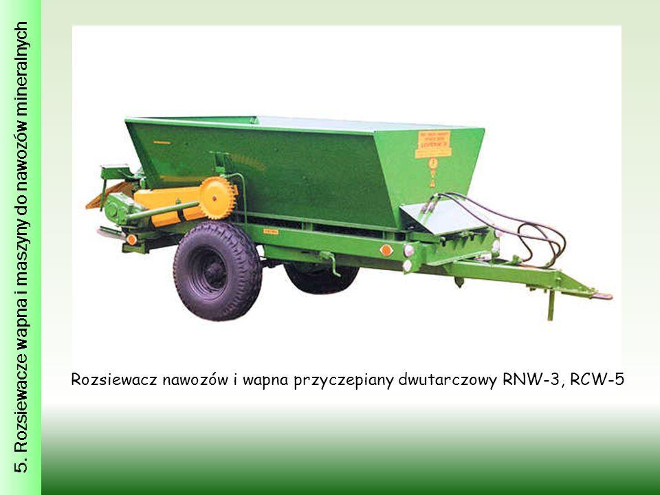 5. Rozsiewacze wapna i maszyny do nawozów mineralnych Rozsiewacz nawozów i wapna przyczepiany dwutarczowy RNW-3, RCW-5