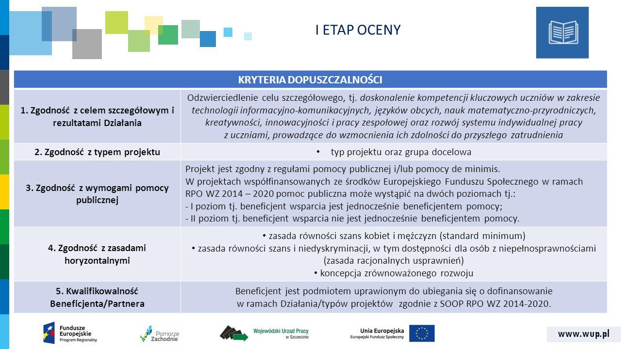www.wup.pl KRYTERIA DOPUSZCZALNOŚCI 1. Zgodność z celem szczegółowym i rezultatami Działania Odzwierciedlenie celu szczegółowego, tj. doskonalenie kom