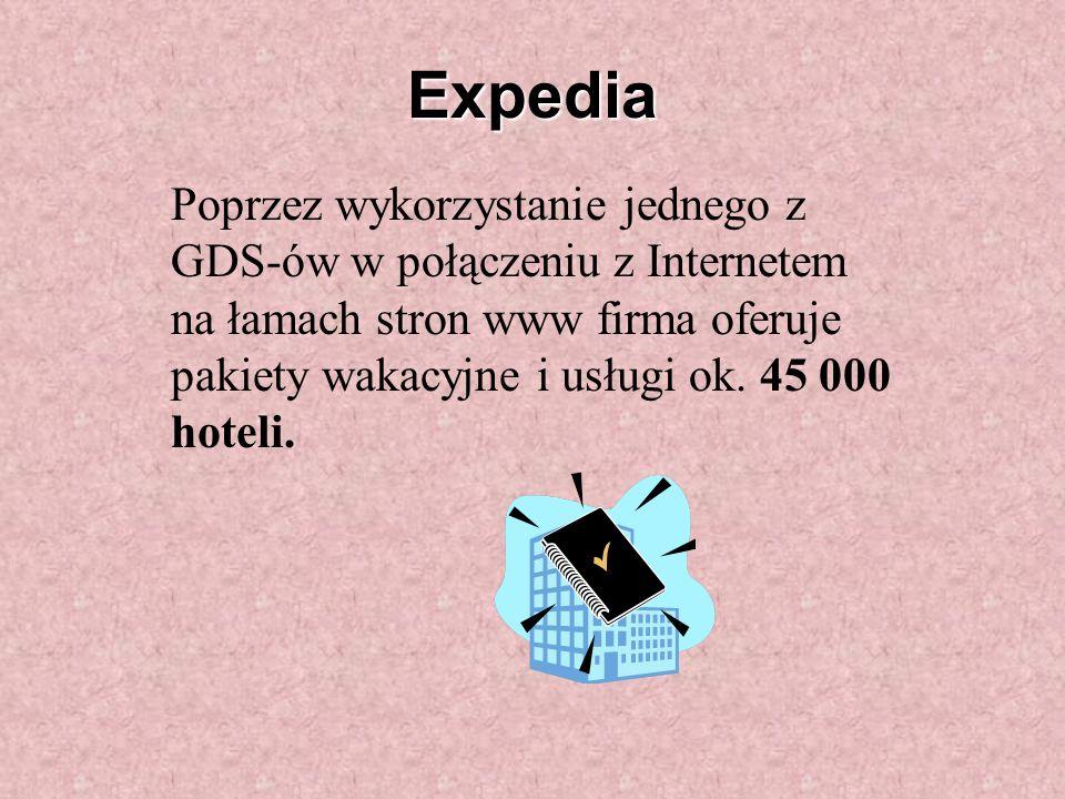 Expedia Poprzez wykorzystanie jednego z GDS-ów w połączeniu z Internetem na łamach stron www firma oferuje pakiety wakacyjne i usługi ok.