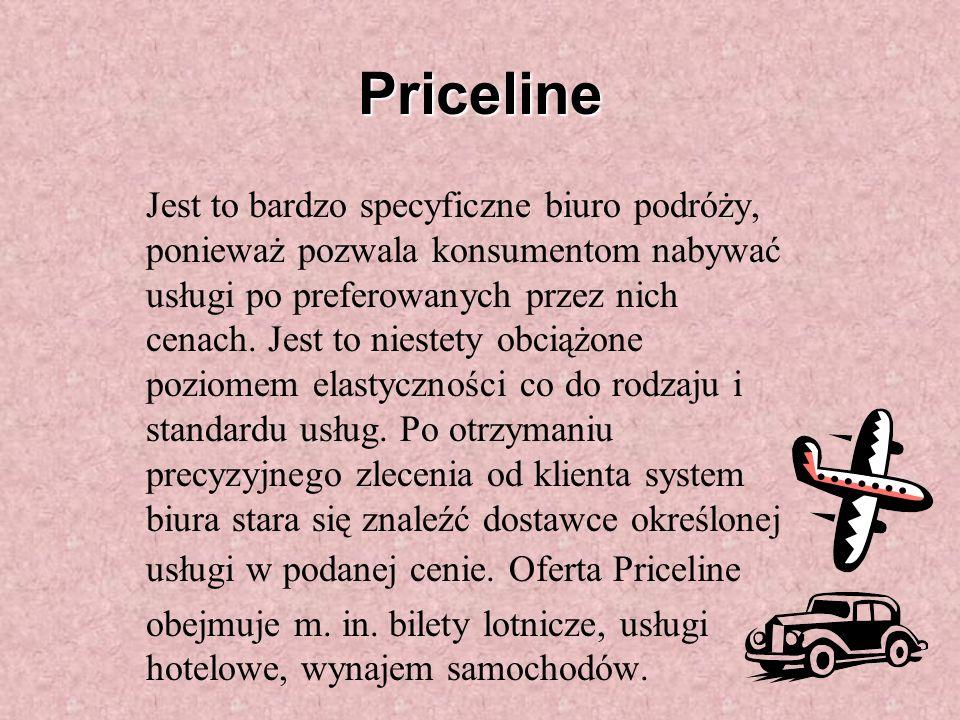 Priceline Jest to bardzo specyficzne biuro podróży, ponieważ pozwala konsumentom nabywać usługi po preferowanych przez nich cenach.