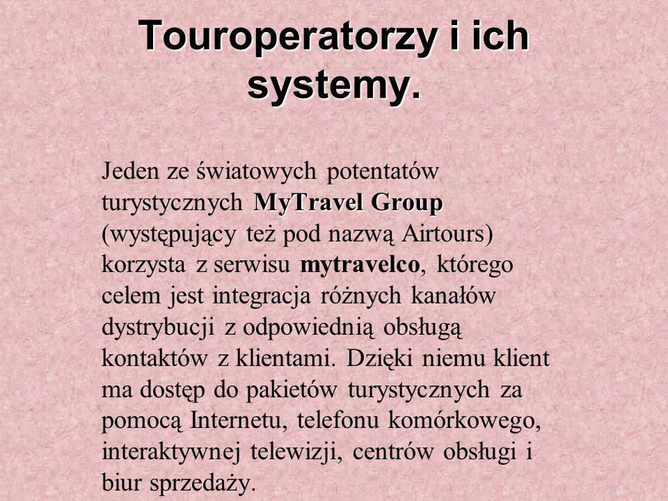 Touroperatorzy i ich systemy.