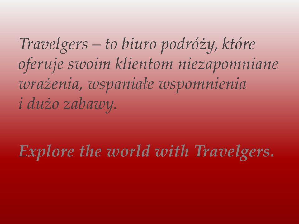 Travelgers – to biuro podróży, które oferuje swoim klientom niezapomniane wrażenia, wspaniałe wspomnienia i dużo zabawy.