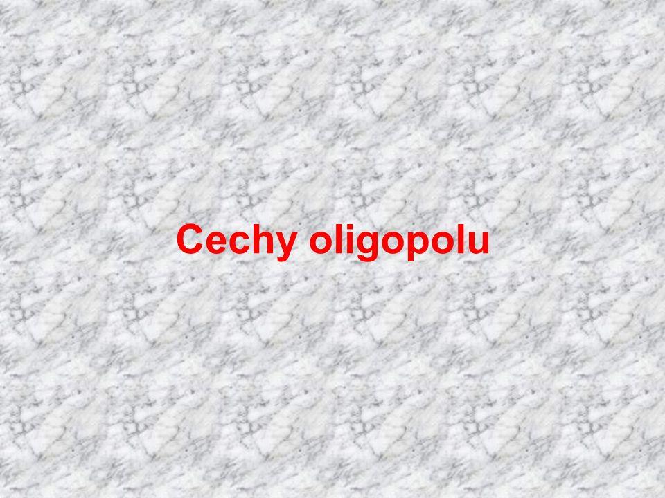 Cechy oligopolu