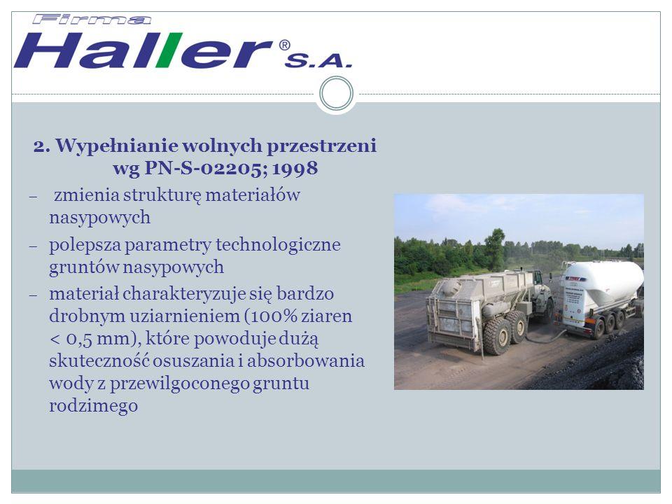 2. Wypełnianie wolnych przestrzeni wg PN-S-02205; 1998  zmienia strukturę materiałów nasypowych  polepsza parametry technologiczne gruntów nasypowyc