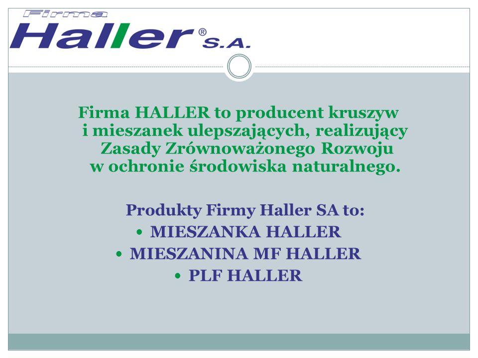 Firma HALLER to producent kruszyw i mieszanek ulepszających, realizujący Zasady Zrównoważonego Rozwoju w ochronie środowiska naturalnego.