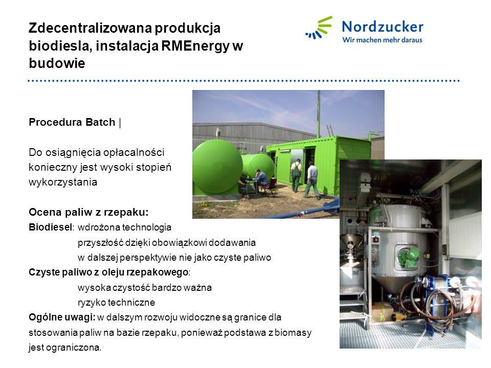 Procedura Batch | Do osiągnięcia opłacalności konieczny jest wysoki stopień wykorzystania Ocena paliw z rzepaku: Biodiesel: wdrożona technologia przyszłość dzięki obowiązkowi dodawania w dalszej perspektywie nie jako czyste paliwo Czyste paliwo z oleju rzepakowego: wysoka czystość bardzo ważna ryzyko techniczne Ogólne uwagi: w dalszym rozwoju widoczne są granice dla stosowania paliw na bazie rzepaku, ponieważ podstawa z biomasy jest ograniczona.