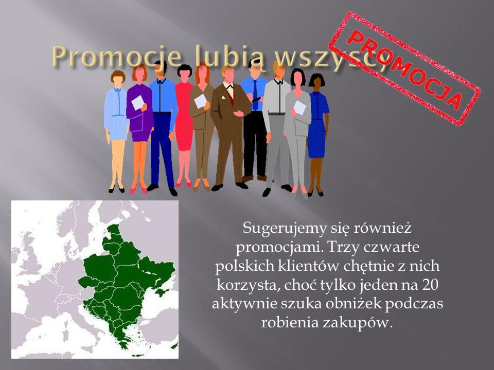 Sugerujemy się również promocjami. Trzy czwarte polskich klientów chętnie z nich korzysta, choć tylko jeden na 20 aktywnie szuka obniżek podczas robie
