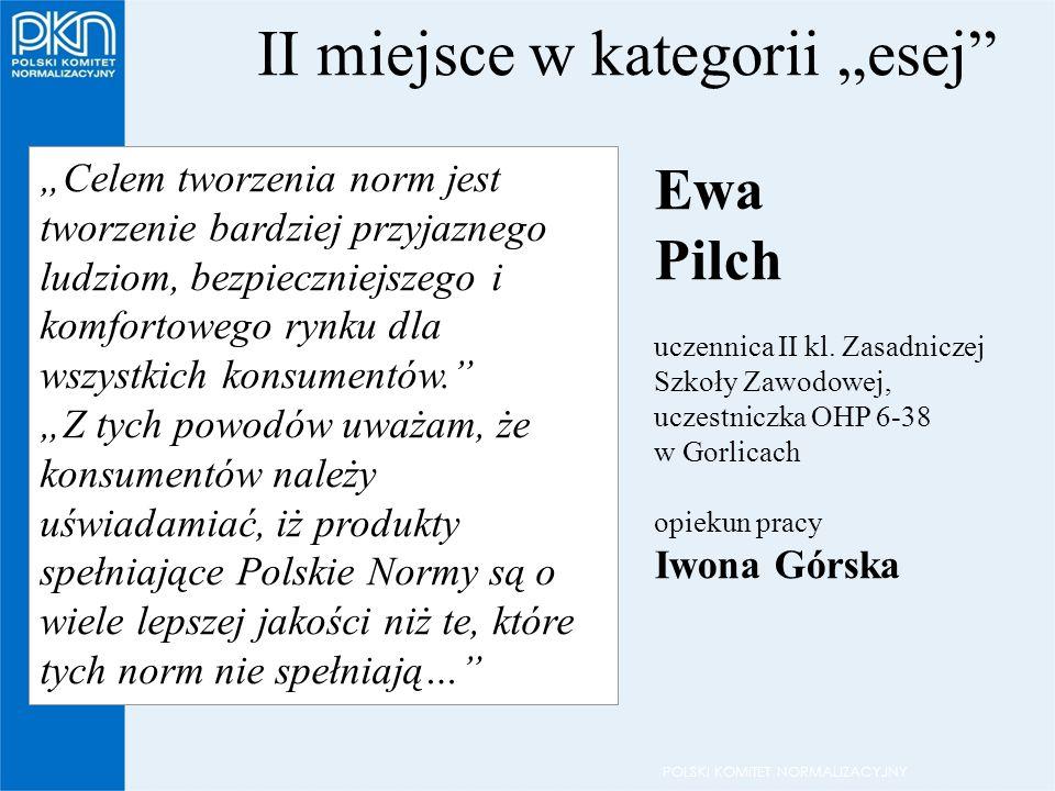"""POLSKI KOMITET NORMALIZACYJNY II miejsce w kategorii """"esej Ewa Pilch uczennica II kl."""