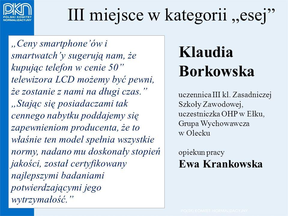 """POLSKI KOMITET NORMALIZACYJNY III miejsce w kategorii """"esej Klaudia Borkowska uczennica III kl."""