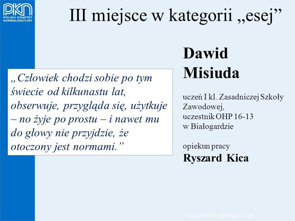 """POLSKI KOMITET NORMALIZACYJNY III miejsce w kategorii """"esej Dawid Misiuda uczeń I kl."""