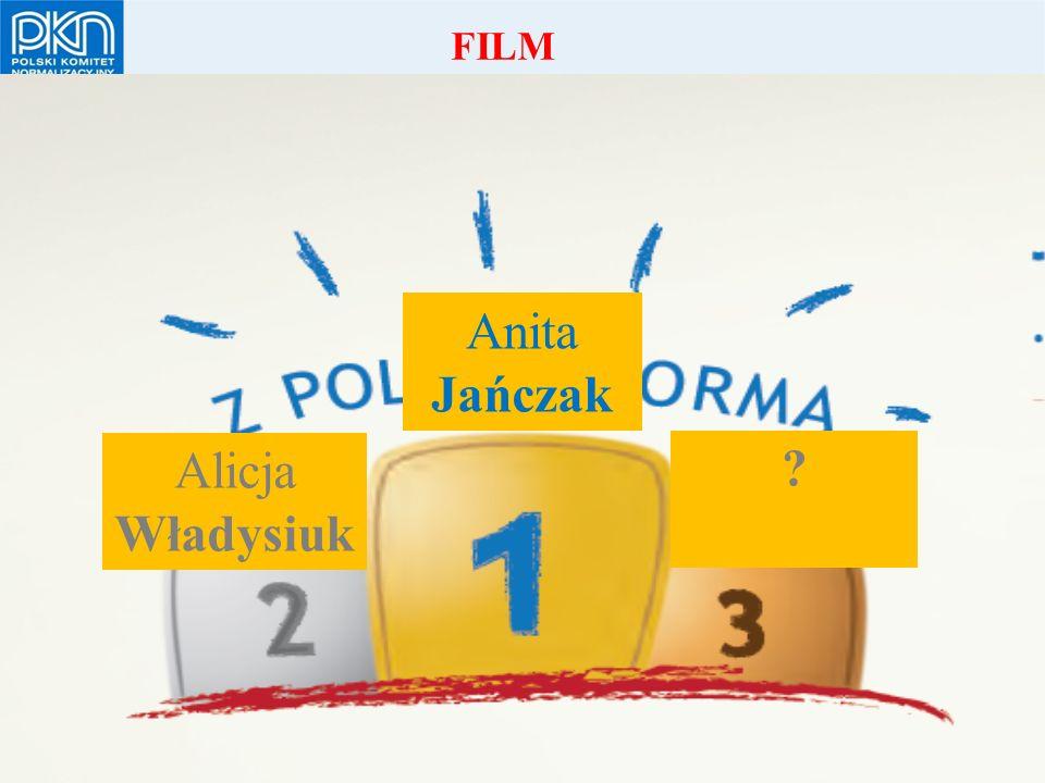 POLSKI KOMITET NORMALIZACYJNY Alicja Władysiuk FILM Anita Jańczak