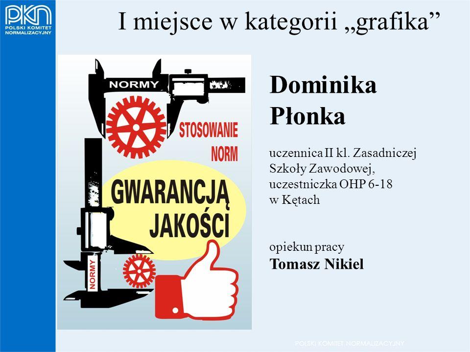 """POLSKI KOMITET NORMALIZACYJNY I miejsce w kategorii """"grafika Dominika Płonka uczennica II kl."""