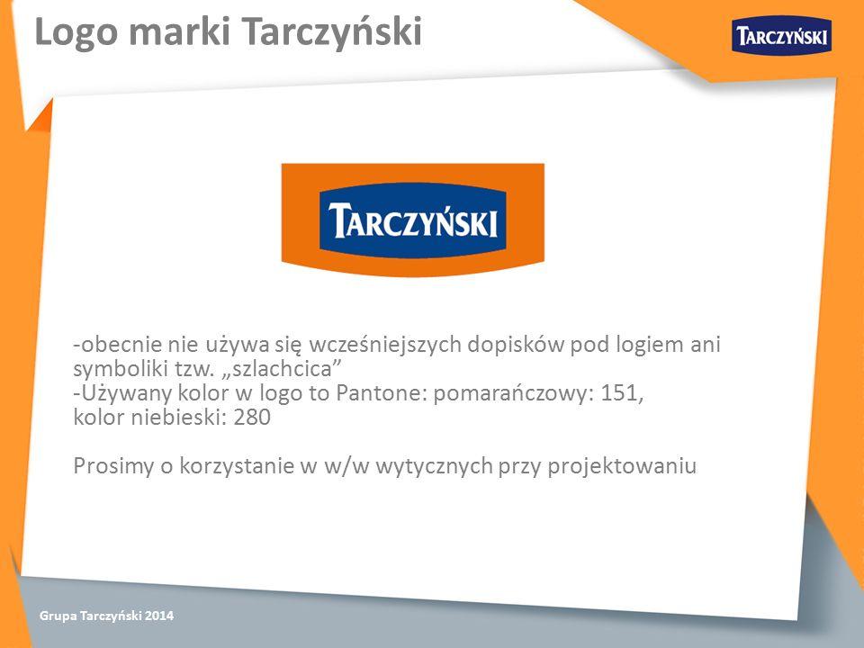 Grupa Tarczyński 2014 -obecnie nie używa się wcześniejszych dopisków pod logiem ani symboliki tzw.
