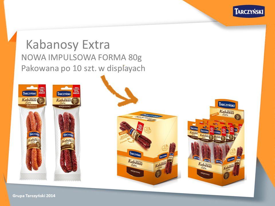 Grupa Tarczyński 2014 NOWA IMPULSOWA FORMA 80g Pakowana po 10 szt. w displayach Kabanosy Extra