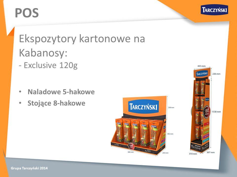 Grupa Tarczyński 2014 POS Naladowe 5-hakowe Stojące 8-hakowe Ekspozytory kartonowe na Kabanosy: - Exclusive 120g