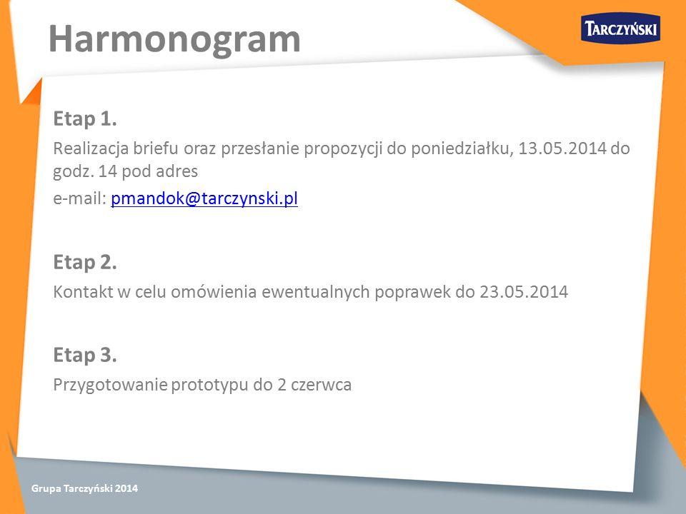 Grupa Tarczyński 2014 Harmonogram Etap 1.