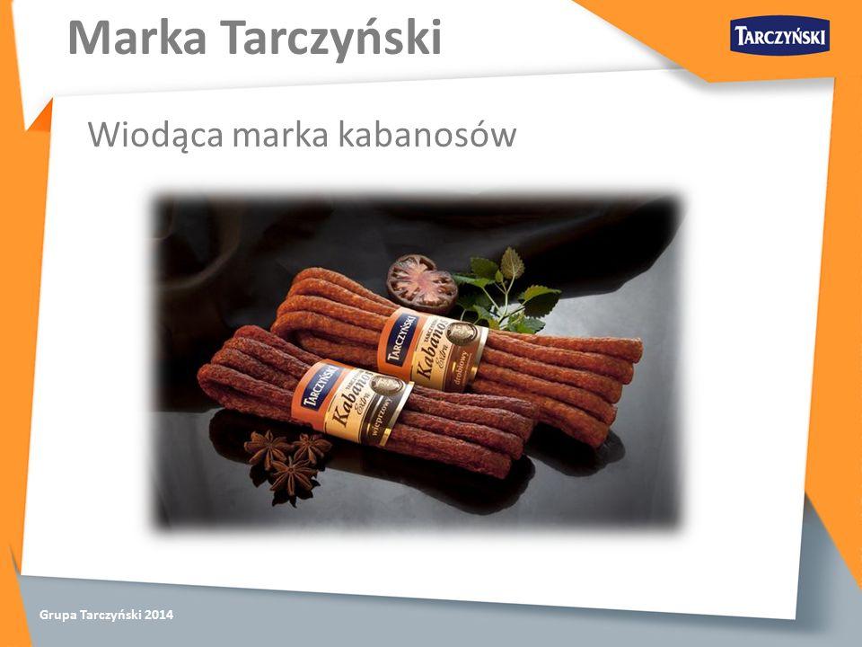 Grupa Tarczyński 2014 Marka Tarczyński Wiodąca marka kabanosów