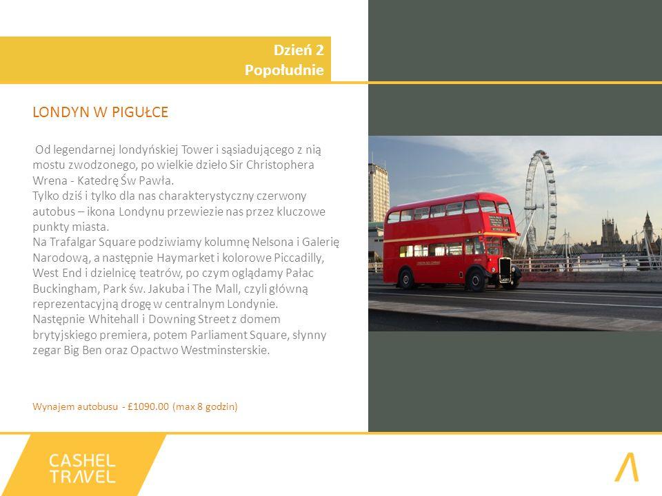 Dzień 2 Popołudnie LONDYN W PIGUŁCE Od legendarnej londyńskiej Tower i sąsiadującego z nią mostu zwodzonego, po wielkie dzieło Sir Christophera Wrena