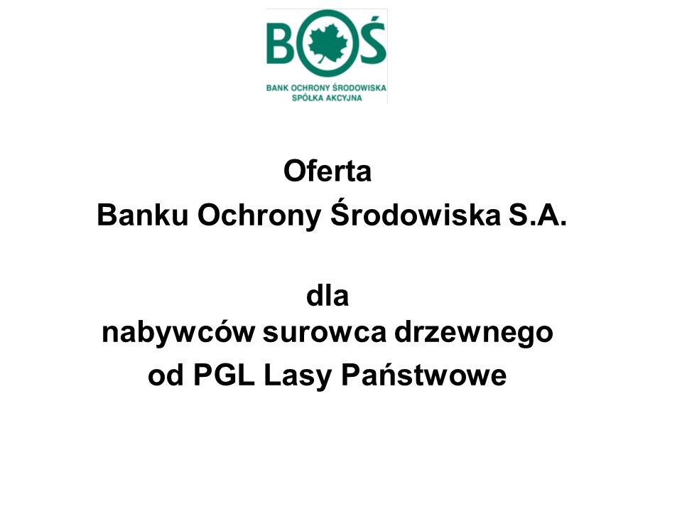 Oferta Banku Ochrony Środowiska S.A. dla nabywców surowca drzewnego od PGL Lasy Państwowe