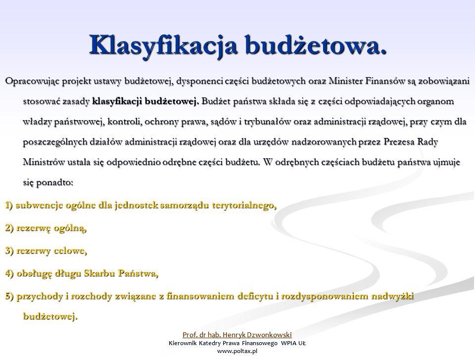 Klasyfikacja budżetowa. Opracowując projekt ustawy budżetowej, dysponenci części budżetowych oraz Minister Finansów są zobowiązani stosować zasady kla