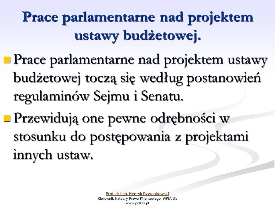 Prace parlamentarne nad projektem ustawy budżetowej. Prace parlamentarne nad projektem ustawy budżetowej toczą się według postanowień regulaminów Sejm