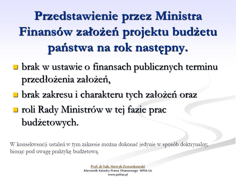 Przedstawienie przez Ministra Finansów założeń projektu budżetu państwa na rok następny.