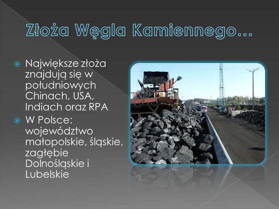  Największe złoża znajdują się w południowych Chinach, USA, Indiach oraz RPA  W Polsce: województwo małopolskie, śląskie, zagłębie Dolnośląskie i Lubelskie
