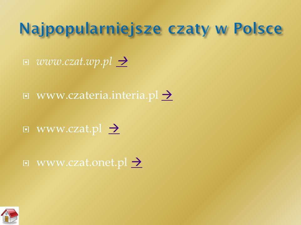  www.czat.wp.pl    www.czateria.interia.pl    www.czat.pl    www.czat.onet.pl  