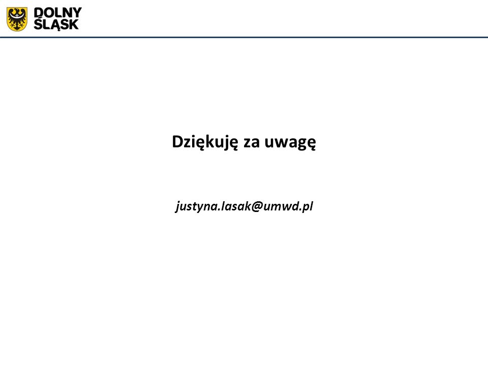 Dziękuję za uwagę justyna.lasak@umwd.pl