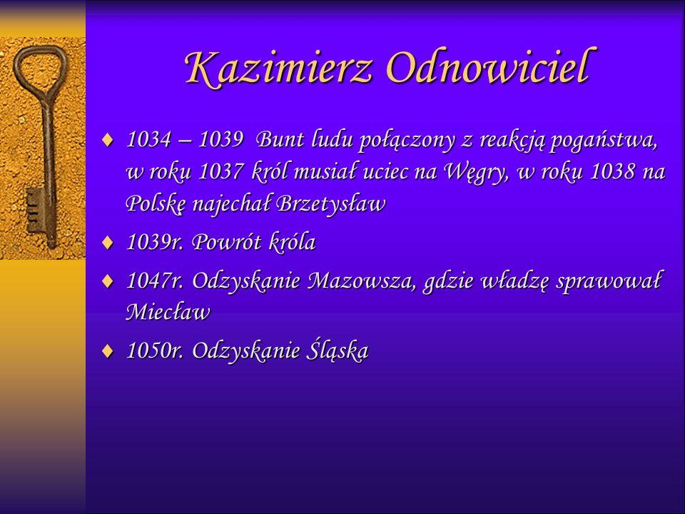 1111034 – 1039 Bunt ludu połączony z reakcją pogaństwa, w roku 1037 król musiał uciec na Węgry, w roku 1038 na Polskę najechał Brzetysław 1111039r.