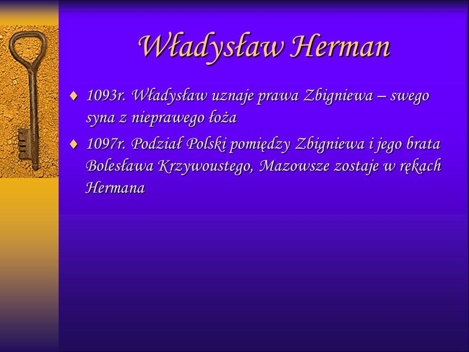 1111093r. Władysław uznaje prawa Zbigniewa – swego syna z nieprawego łoża 1111097r.