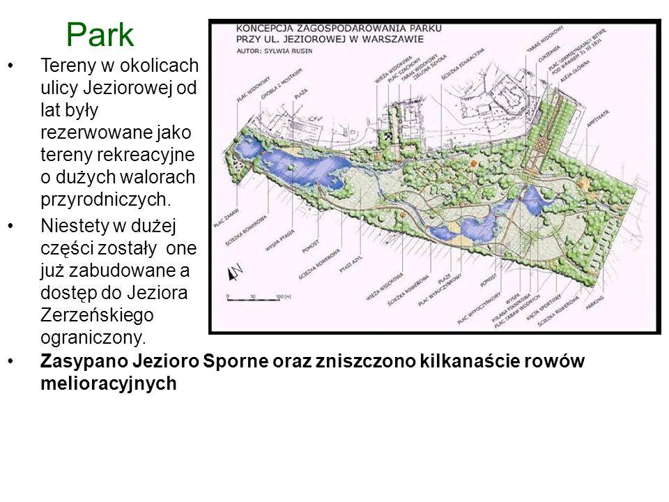 Park Zasypano Jezioro Sporne oraz zniszczono kilkanaście rowów melioracyjnych Tereny w okolicach ulicy Jeziorowej od lat były rezerwowane jako tereny rekreacyjne o dużych walorach przyrodniczych.