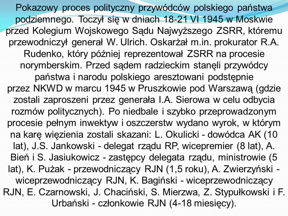 Pokazowy proces polityczny przywódców polskiego państwa podziemnego.