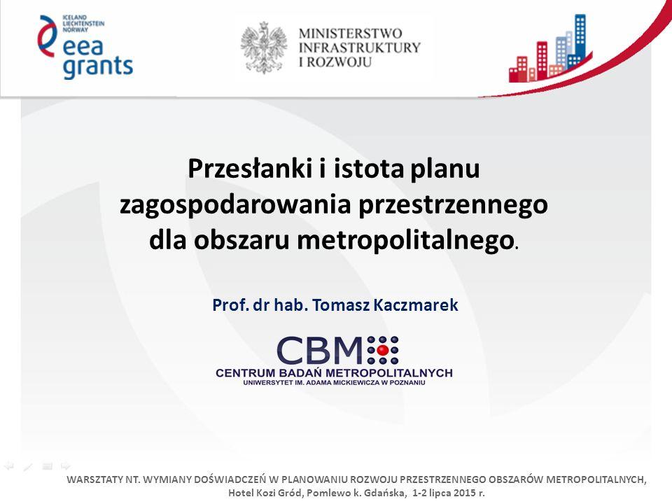 Przesłanki i istota planu zagospodarowania przestrzennego dla obszaru metropolitalnego.