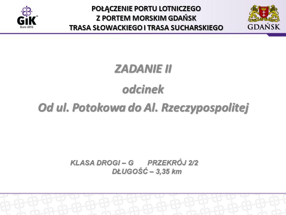 ZADANIE II ODCINEK ul.POTOKOWA – al. RZECZYPOSPOLITEJ Zakres zadania II – odcinek ul.
