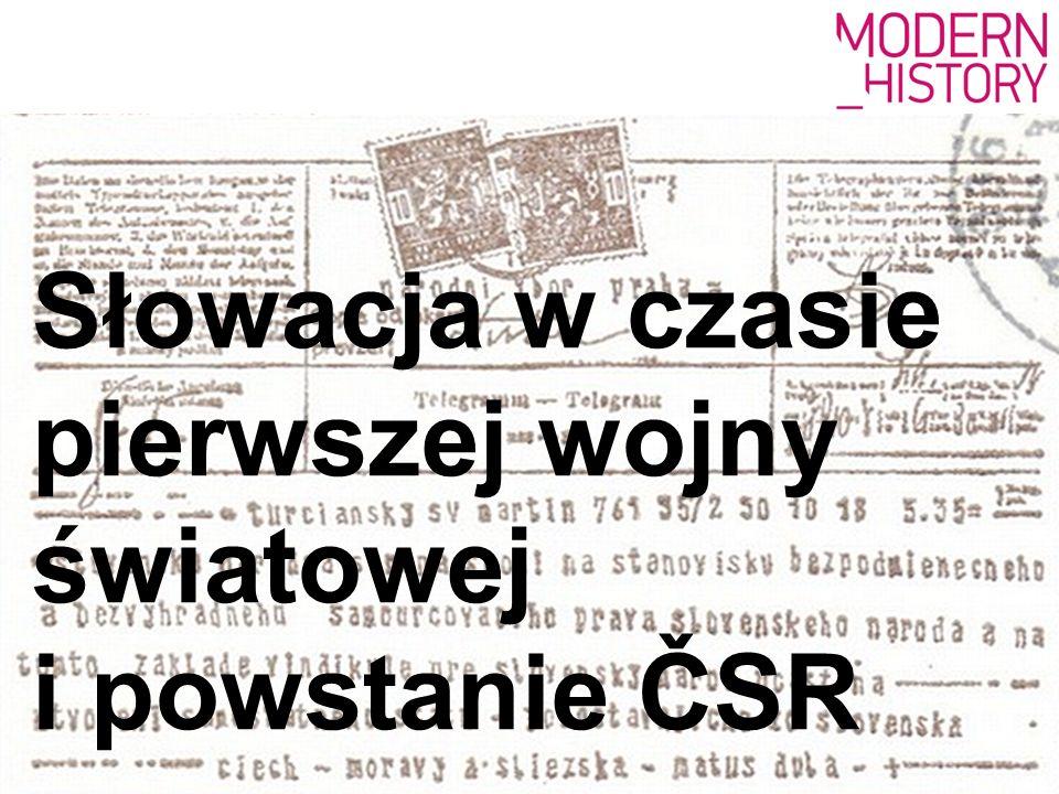 Słowacja w czasie pierwszej wojny światowej i powstanie ČSR