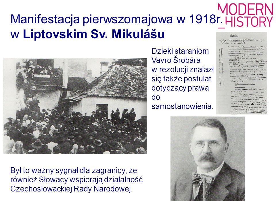 Był to ważny sygnał dla zagranicy, że również Słowacy wspierają działalność Czechosłowackiej Rady Narodowej. Manifestacja pierwszomajowa w 1918r. w Li