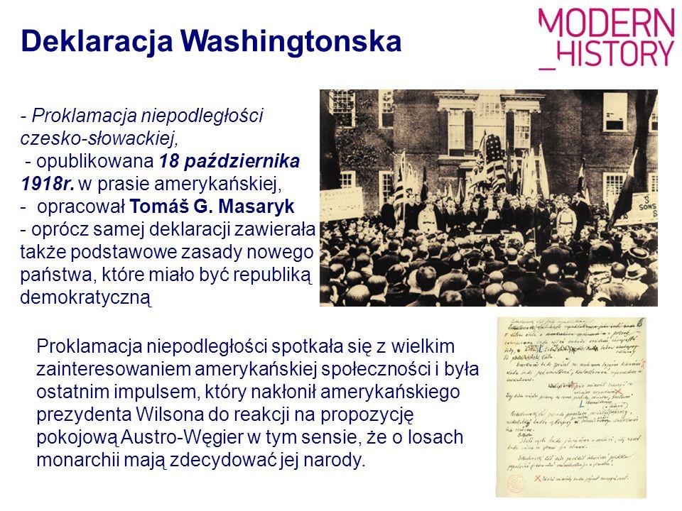 - Proklamacja niepodległości czesko-słowackiej, - opublikowana 18 października 1918r. w prasie amerykańskiej, - opracował Tomáš G. Masaryk - oprócz sa